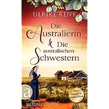 Die Australierin & Die australischen Schwestern: Zwei Romane in einem E-Book