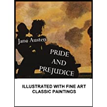PRIDE AND PREJUDICE (Illustrated with fine art classic paintings) (English Edition)