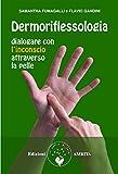 Dermoriflessologia: Dialogare con l'inconscio attraverso la pelle (Ben-essere)
