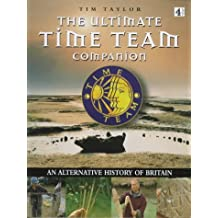 Ultimate Time Team Companion: an Alternative History of Britain