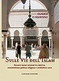 Image de Sulle vie dell'Islam: Percorsi storici orientati tra do