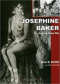 Joséphine Baker : Le regard d'un fils par Brian Baker
