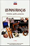 Les pains français - Evolution, qualité, production