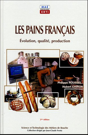 Les pains français : Evolution, qualité, production