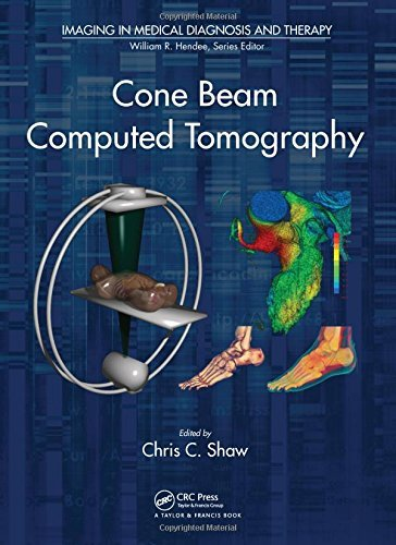 Cone Beam Computed Tomography (Imaging in Medical Diagnosis and Therapy) (2014-02-12)