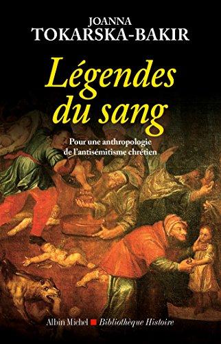 Légendes du sang : Pour une anthropologie de l'antisémitisme chrétien (A.M. BB.HIST.
