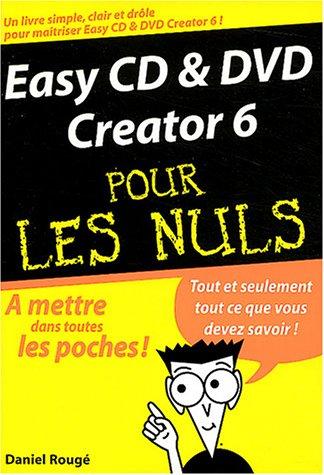 Easy CD et DVD Creator 6, poche pour les nuls