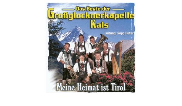 Meine Heimat Ist Tirol By Grossglocknerkapelle Kals Amazon Co Uk Music