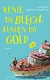 Rente ist Blech, Klauen ist Gold: Roman (Die diebischen Rentner) bei Amazon kaufen