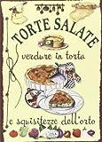 Scarica Libro Torte salate Verdure in torta e squisitezze dell orto (PDF,EPUB,MOBI) Online Italiano Gratis