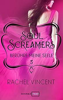 Soul Screamers 5: Berühre meine Seele