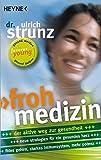 Frohmedizin: Der aktive Weg zur Gesundheit - Neue...