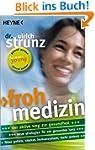 Frohmedizin: Der aktive Weg zur Gesun...