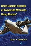 Finite Element Analysis of Composite Materials using Abaqus (TM) (Composite Materials: Design and Analysis)
