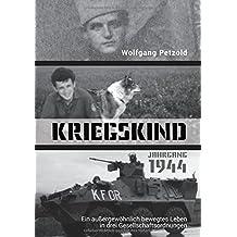 Kriegskind Jahrgang 1944: Ein außergewöhnlich bewegtes Leben in drei Gesellschaftsordnungen