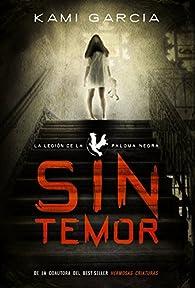 Sin temor: La Legión de la Paloma Negra, Libro I  - Narrativa Juvenil) par Kami Garcia