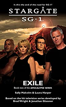 STARGATE SG-1: Exile (Book 2 in the Apocalypse series) (English Edition) par [Malcolm, Sally, Harper, Laura]