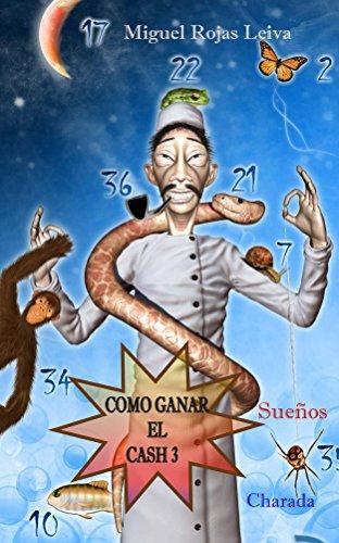 Como Ganar el Cash 3 por Miguel Rojas Leiva