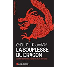 La Souplesse du dragon: Les fondamentaux de la culture chinoise