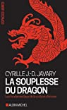 La souplesse du dragon: Les fondamentaux de la culture chinoise par Javary