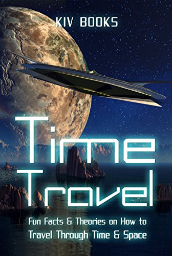 time-travel-fun-facts-theories-on-how-to-travel-through-time-space
