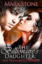 The Billionaire's Daughter (Part 2): San Francisco Breeze (BDSM Erotic Romance)
