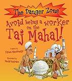 Avoid Being a Worker on the Taj Mahal! (Danger Zone)
