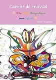 Carnet de travail - Dix contes thérapeutiques pour enfants