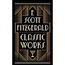 F. Scott Fitzgerald: Classic Works (Barnes & Noble Collectible Editions) (Barnes & Noble Leatherbound Classic Collection)
