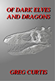 Of Dark Elves And Dragons (English Edition)