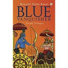 Blue Vanquisher: Krishn Trilogy 2