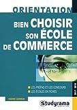Telecharger Livres Bien choisir son ecole de commerce (PDF,EPUB,MOBI) gratuits en Francaise