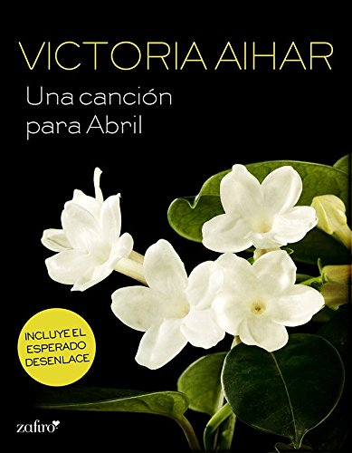 Una canción para Abril (Erótica) por Victoria Aihar