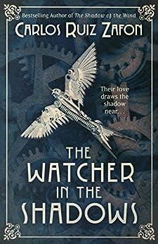 The Watcher in the Shadows by [Zafon, Carlos Ruiz]