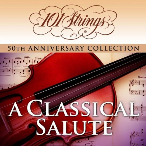 "101 Strings Orchestra - A Classical Salute ""50th Anniversary Collection"" (Amazon Exclusive Edition)"