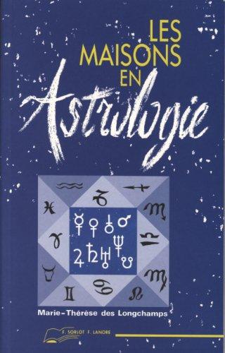 Les maison en astrologie par Marie-Thérèse Des Longchamps