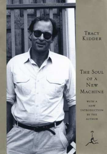 The Soul of a New Machine (Modern Library) by Kidder, Tracy (1998) Hardcover
