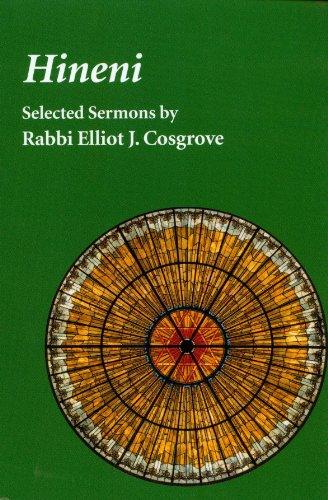Hineni: Selected Sermons by Rabbi Elliot J. Cosgrove (English Edition)