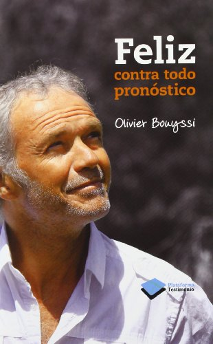 Feliz contra todo pronóstico (Testimonio (plataforma)) por Olivier Bouyssi