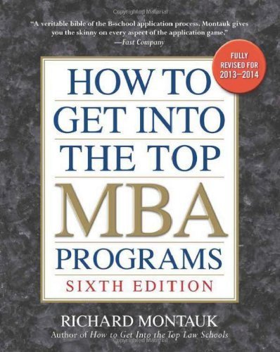 How to Get into the Top MBA Programs, 6th Editon by Montauk J.D., Richard (2012) Paperback
