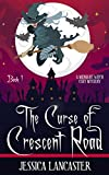 The Curse of Crescent Road (Midnight Witch Cozy Mystery Book 1) by Jessica Lancaster