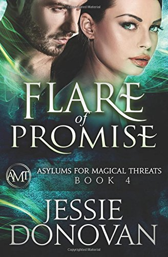Flare of Promise (Asylums for Magical Threats) (Volume 4) by Jessie Donovan (2016-04-04)