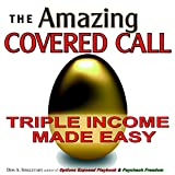 The Amazing Covered Call: Triple Income Made Easy (English Edition)