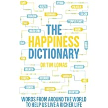 The Happiness Dictionary: Words from Around the World to Help Us Lead a Richer Life