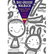 Das große Malbuch: Zeichnen - Kritzeln - Kreativ sein