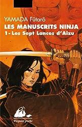 Les manuscrits ninja, Tome 1 : Les sept lances d'Aizu