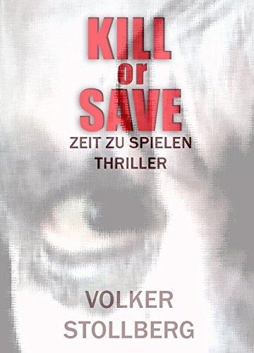 Buchseite und Rezensionen zu 'KILL OR SAVE (XXL Leseprobe 128 S.): ZEIT ZU SPIELEN' von Volker Stollberg