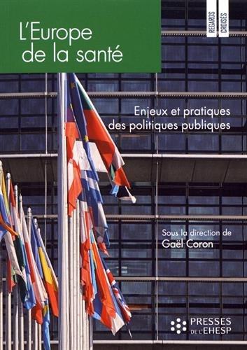 L'Europe de la santé: Enjeux et pratiques des politiques publiques