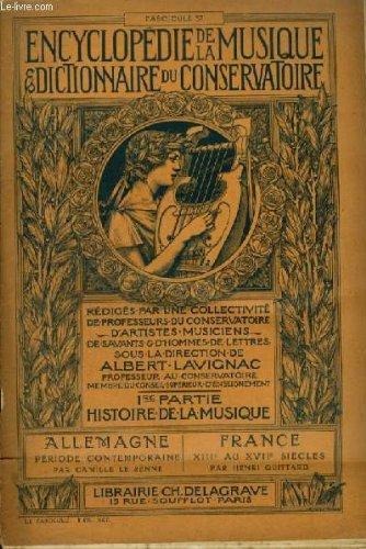 ENCYCLOPEDIE DE LA MUSIQUE & DICTIONNAIRE DU CONSERVATOIRE - PREMIERE PARTIE : HISTOIRE DE LA MUSIQUE - FASCICULE 37 : ALLEMAGNE + FRANCE - Parsifal... + MUSIQUE INSTRUMENTALE JUSQU'A LULLY : MOYEN AGE - RENAISSANCE - XVII° SIECLE - PAR HENRI QUITTARD. par LAVIGNAC ALBERT
