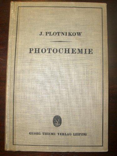 J.Plotnikow Kurzer Leitfaden der Fotochemie im Dienste der Medizin insbesondere der Lichttherapie und Photophysiologie mit 40 Abbildungen